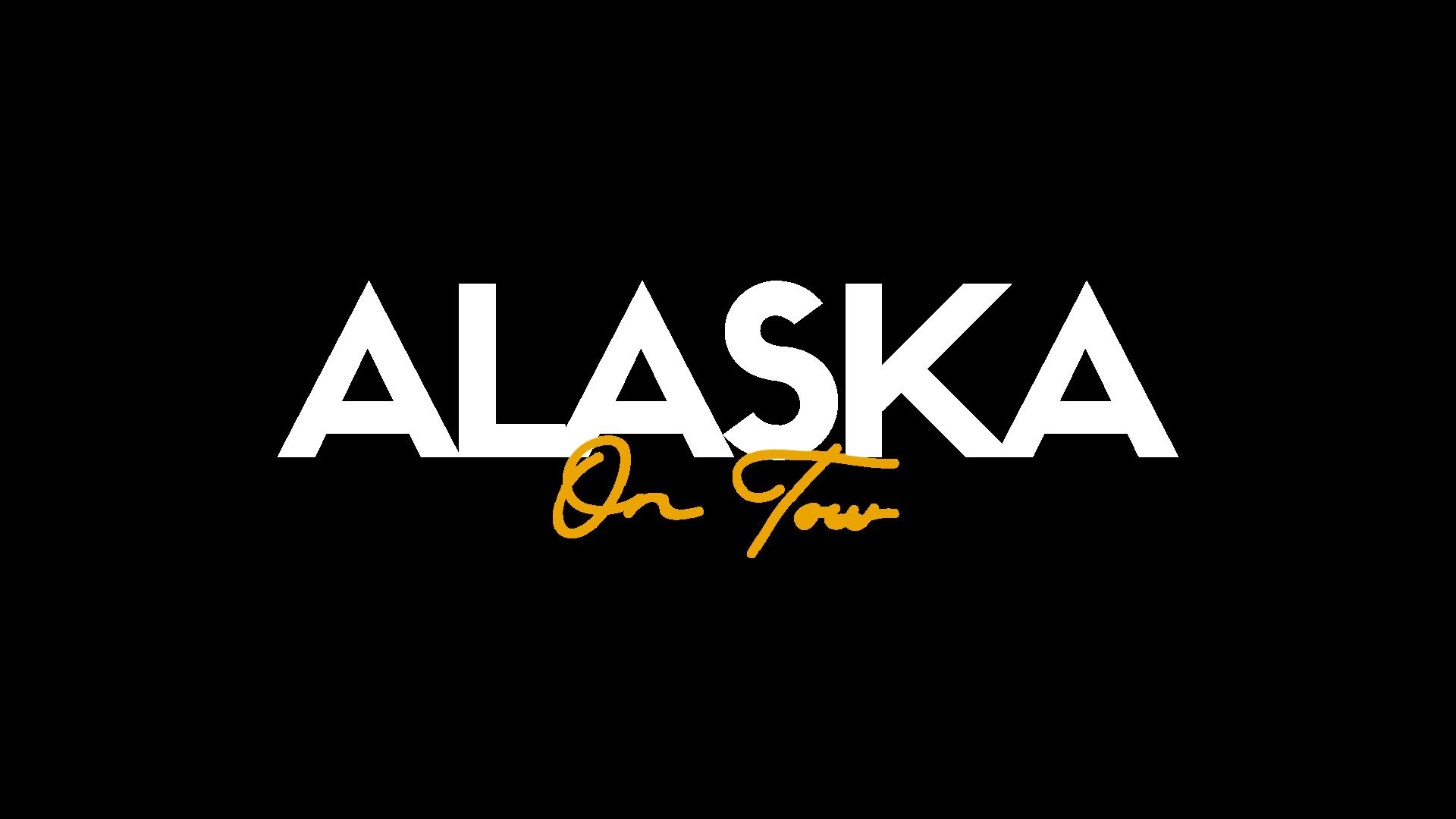 ALASKA ON TOUR
